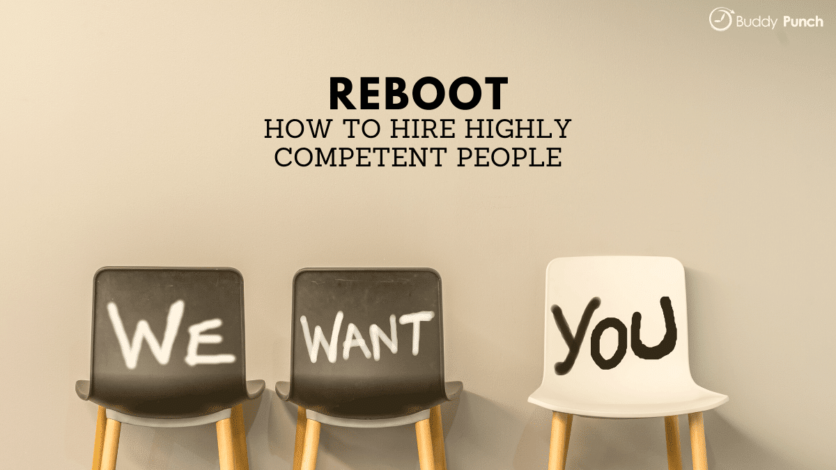 Reboot: How to Hire Highly Competent People