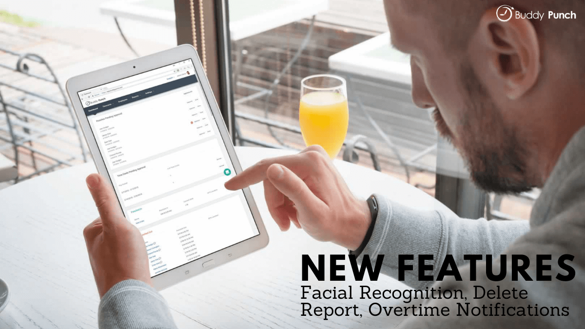 New Features: Facial Recognition, Delete Report, Overtime Notifications