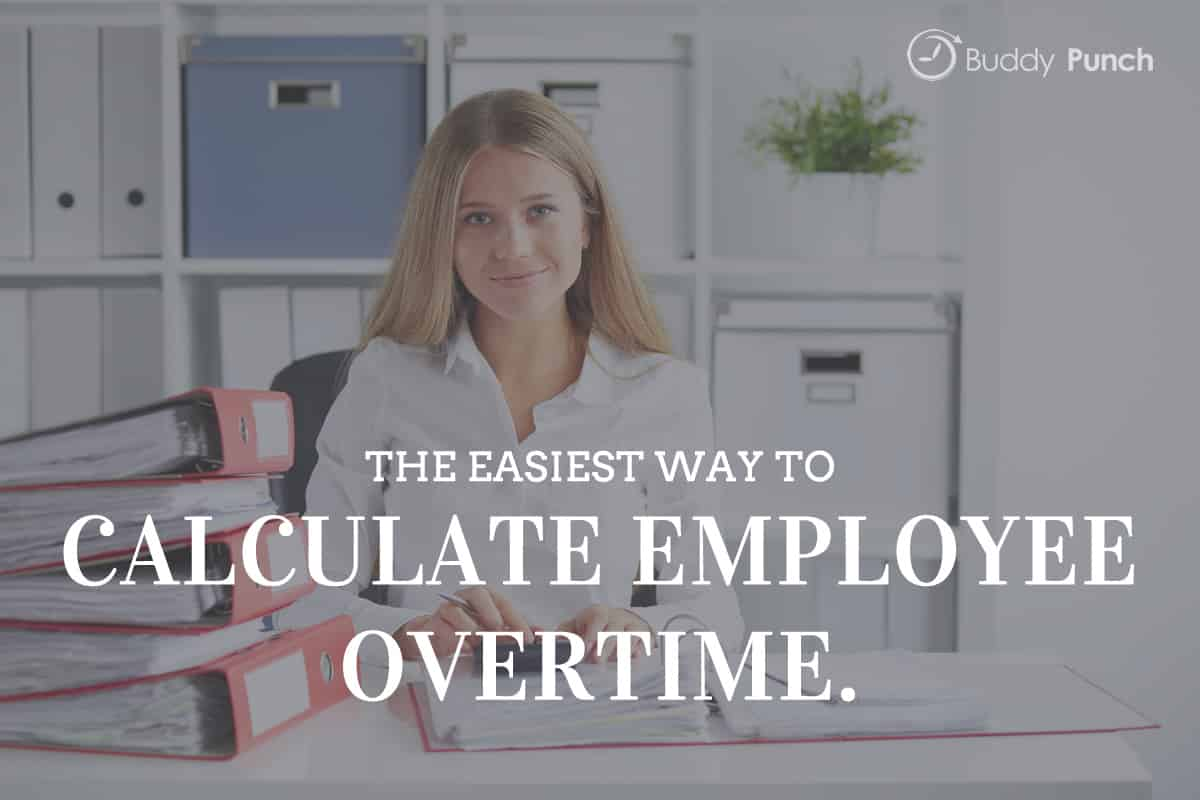 The Easiest Way to Calculate Employee Overtime