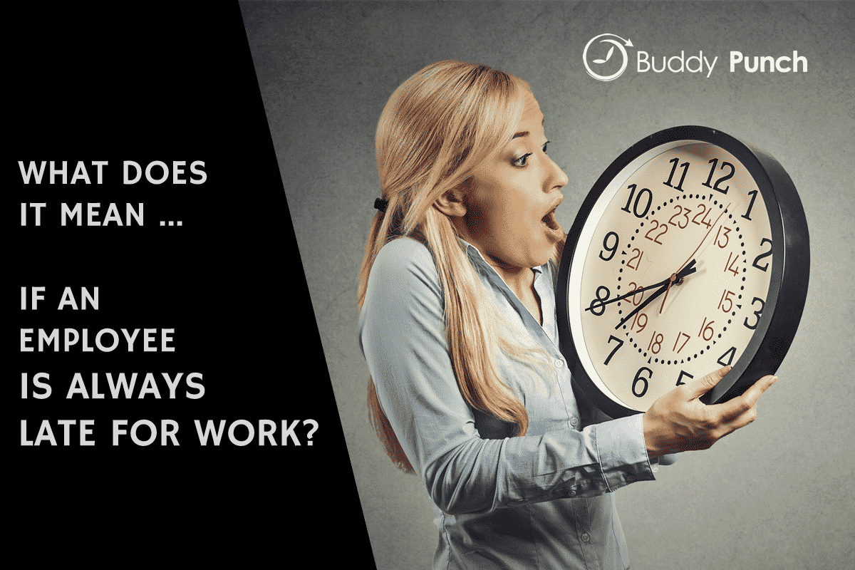 What Does It Mean if an Employee is Habitually Late for Work?
