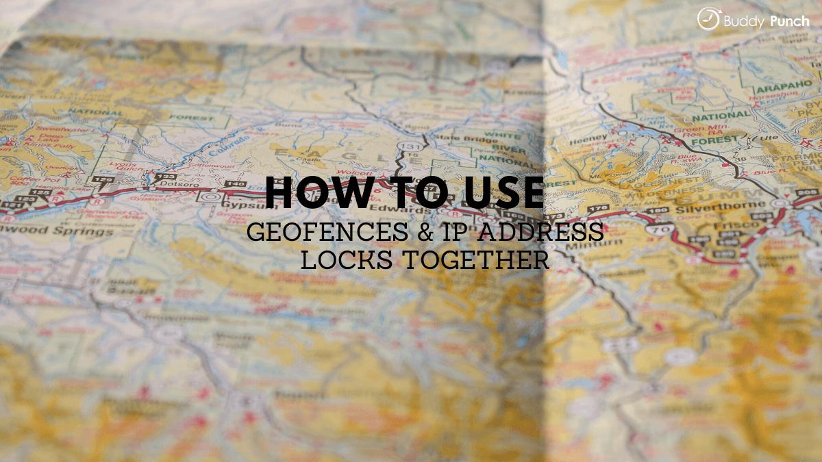 Geofence and IP Address Locks