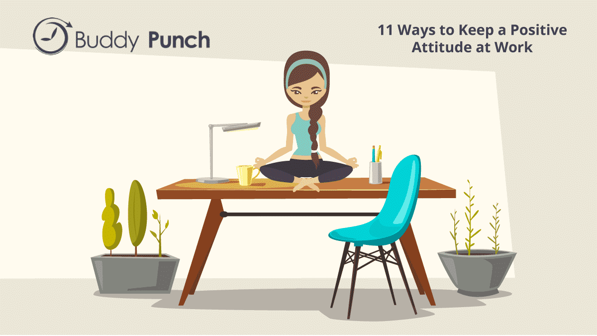 11 Ways to Keep a Positive Attitude at Work