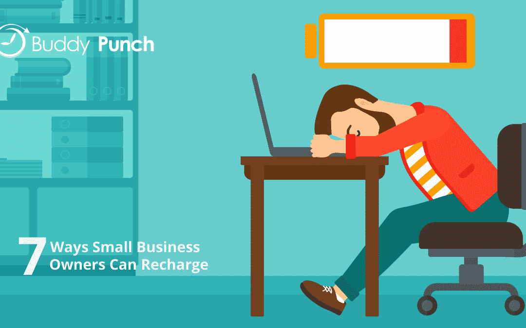 7 Ways Small Business Owners Can Recharge