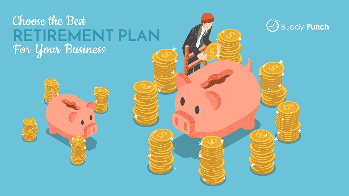 Choose the Best Retirement Plan for Your Business