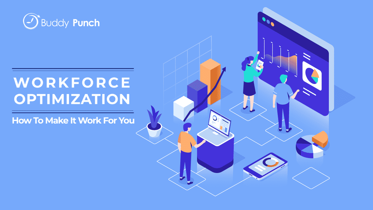 Workforce Optimization And How To Make It Work For You