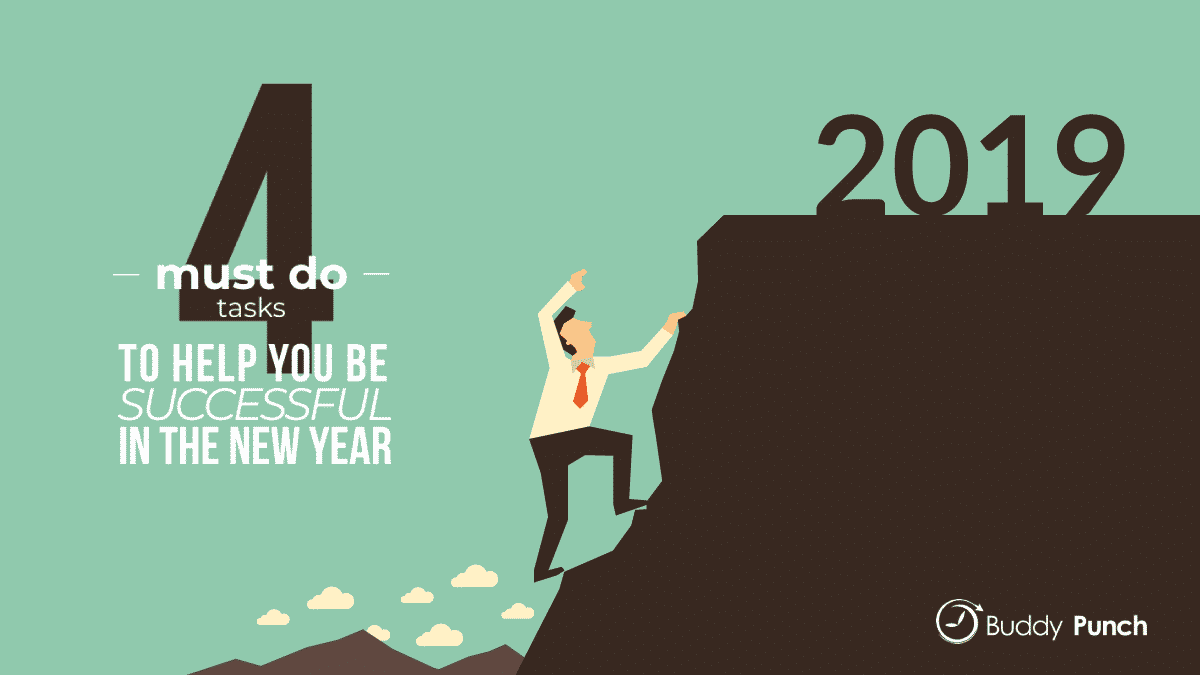 4 Must-Do Tasks To Help You Be Successful In The New Year