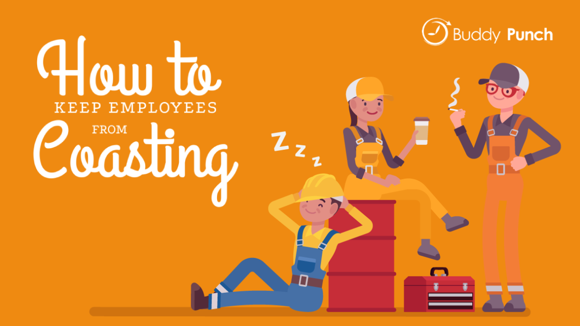 How to keep employees from coasting