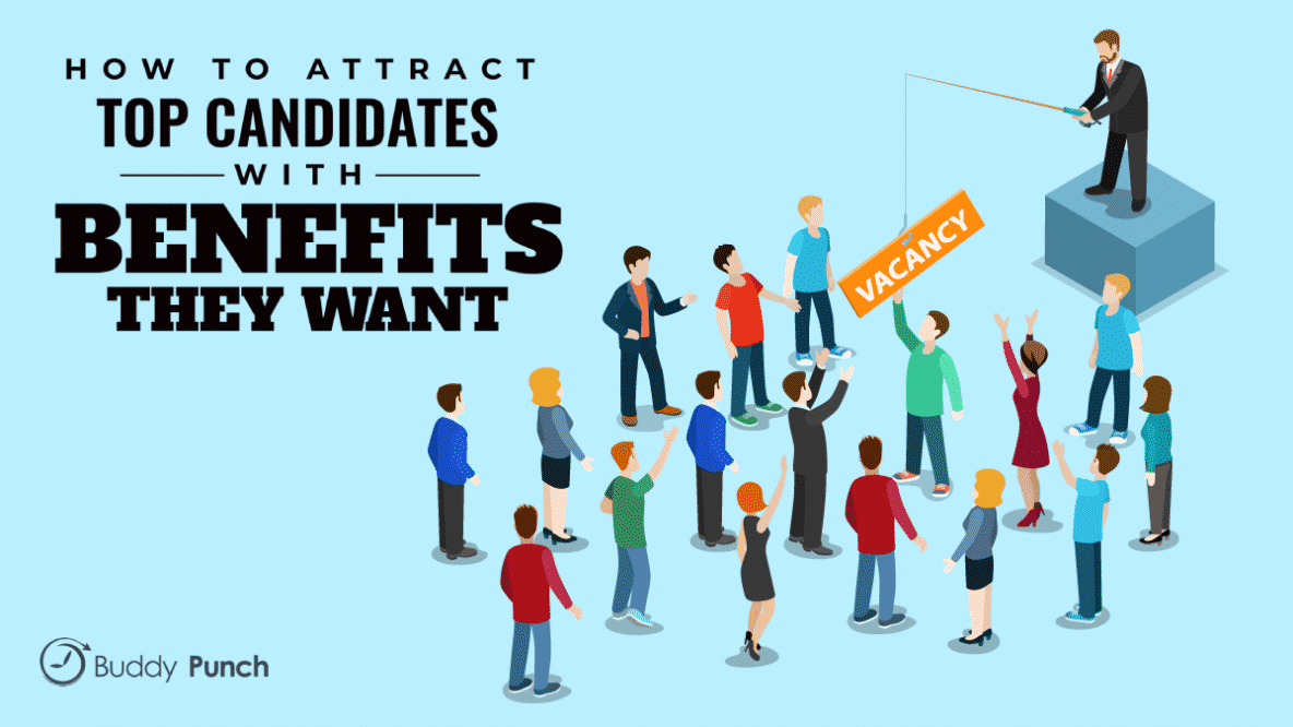 How to Attract Top Candidates with Benefits They Want