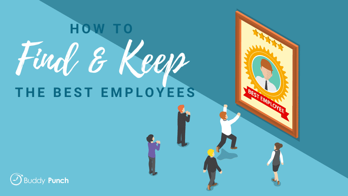 How To Find And Keep The Best Employees