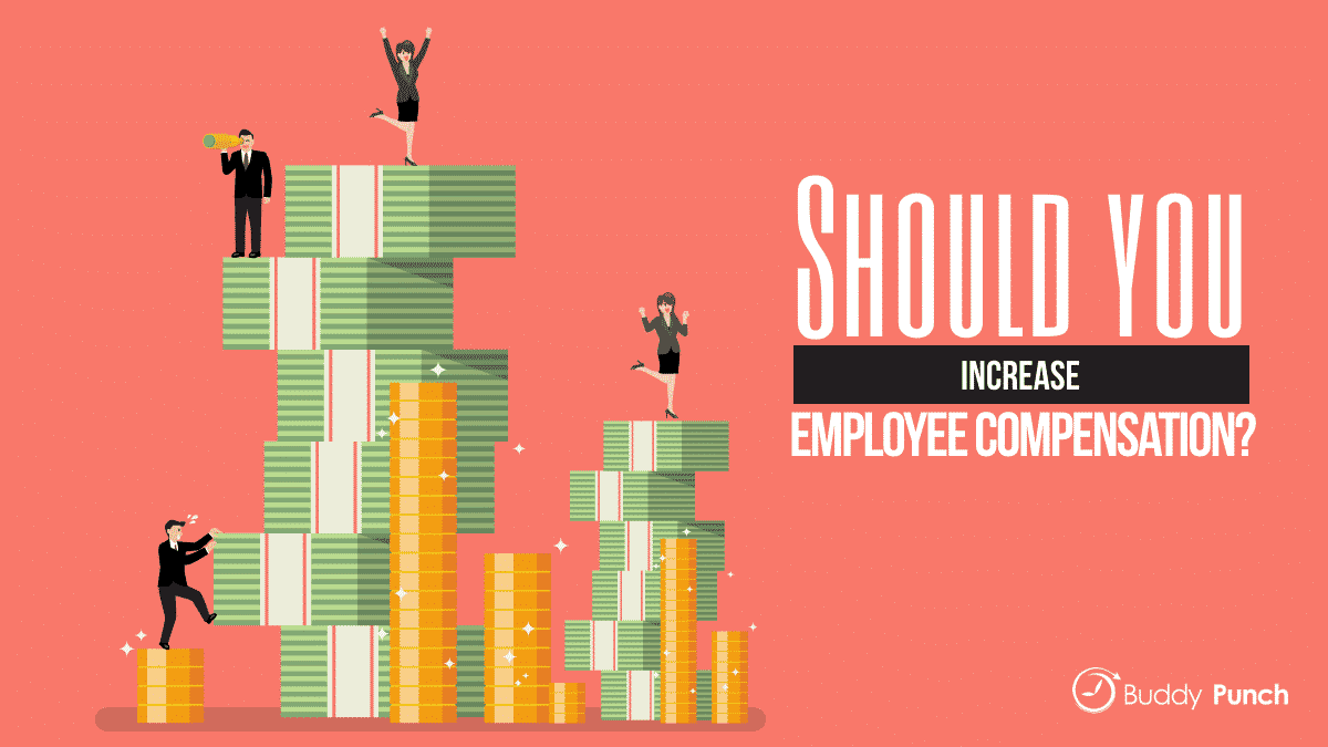 Should You Increase Employee Compensation?
