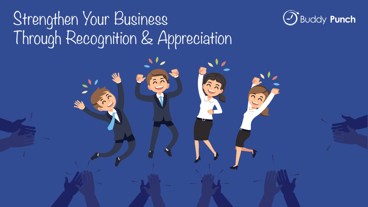Strengthen Your Business Through Recognition & Appreciation
