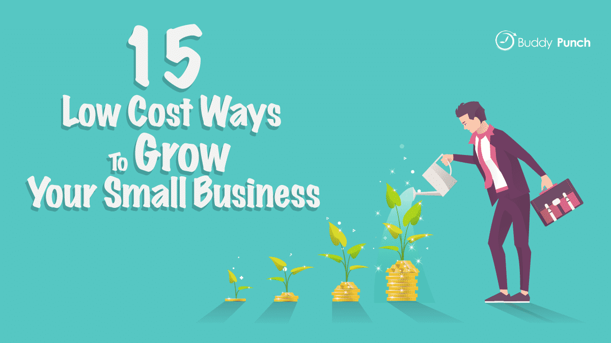 15 Low-Cost Ways To Grow Your Small Business
