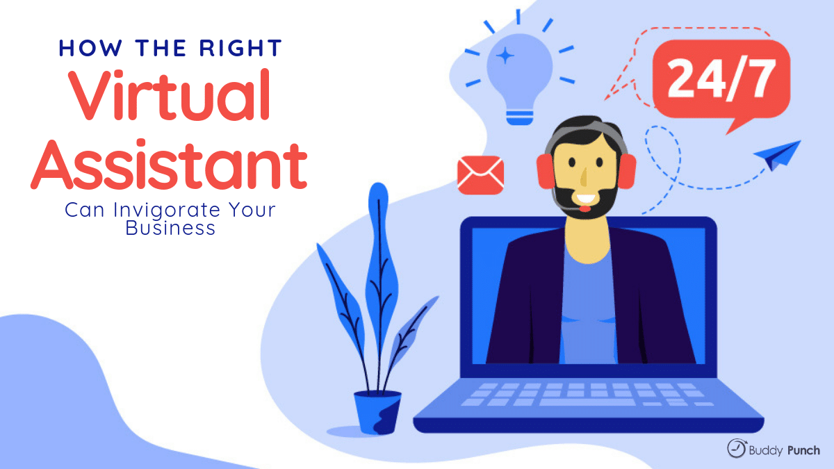 How the right virtual assistant can invigorate your business