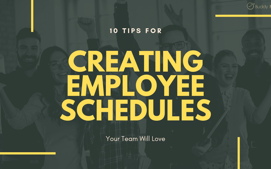 10 Tips for Creating Employee Schedules Your Team Will Love