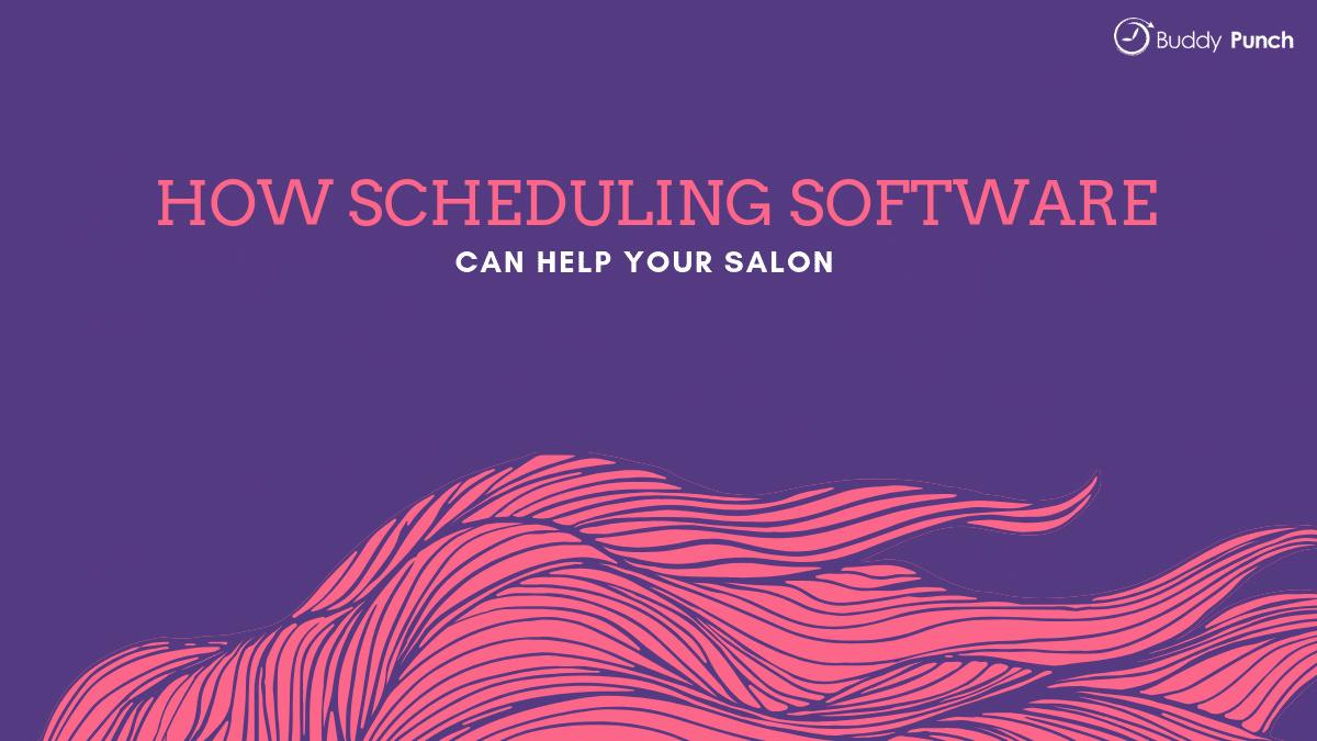How Scheduling Software Can Help Your Salon