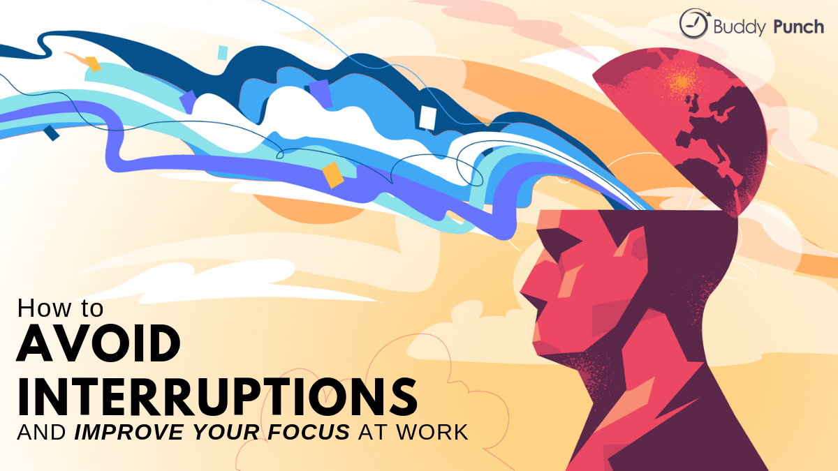 How to Avoid Interruptions and Improve Your Focus at Work
