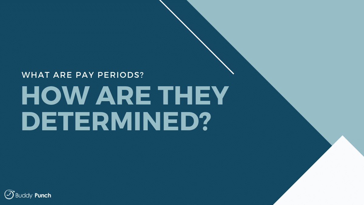 What are pay periods and how are they determined?