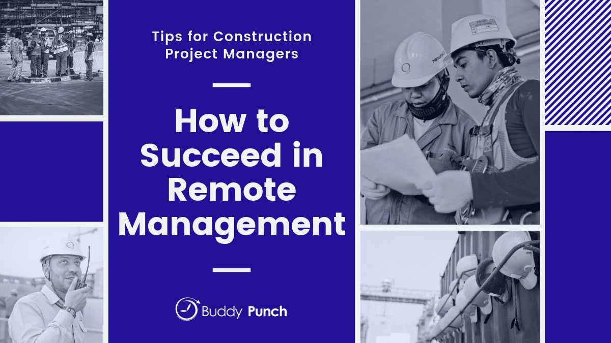 Tips for Construction Project Managers: How to Succeed in Remote Management