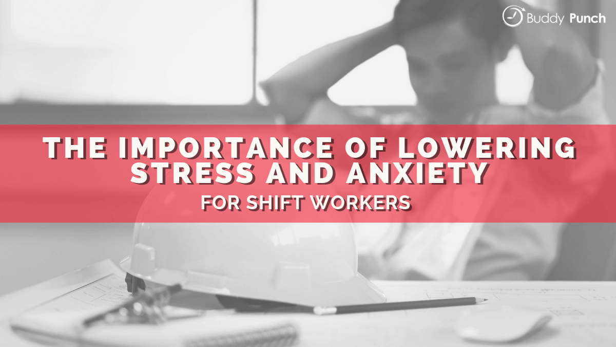 The Importance of Lowering Stress and Anxiety for Shift Workers