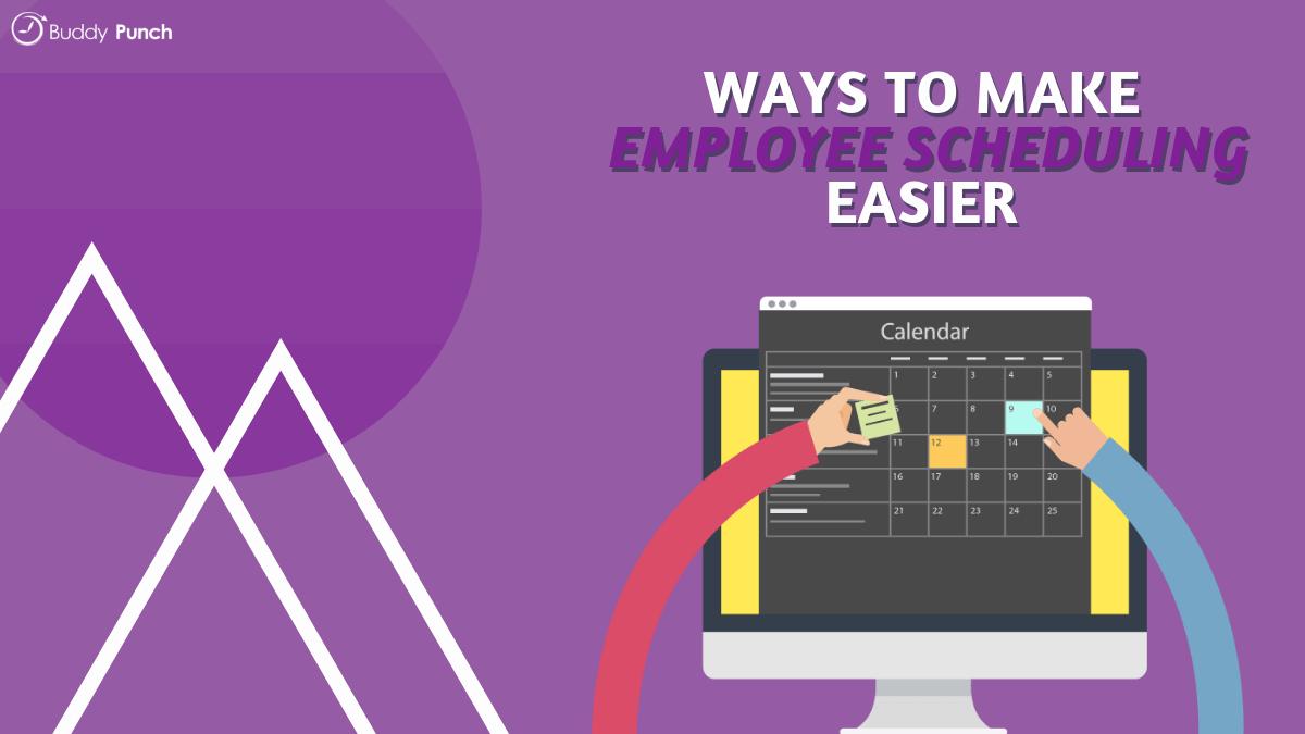 Ways to Make Employee Scheduling Easier