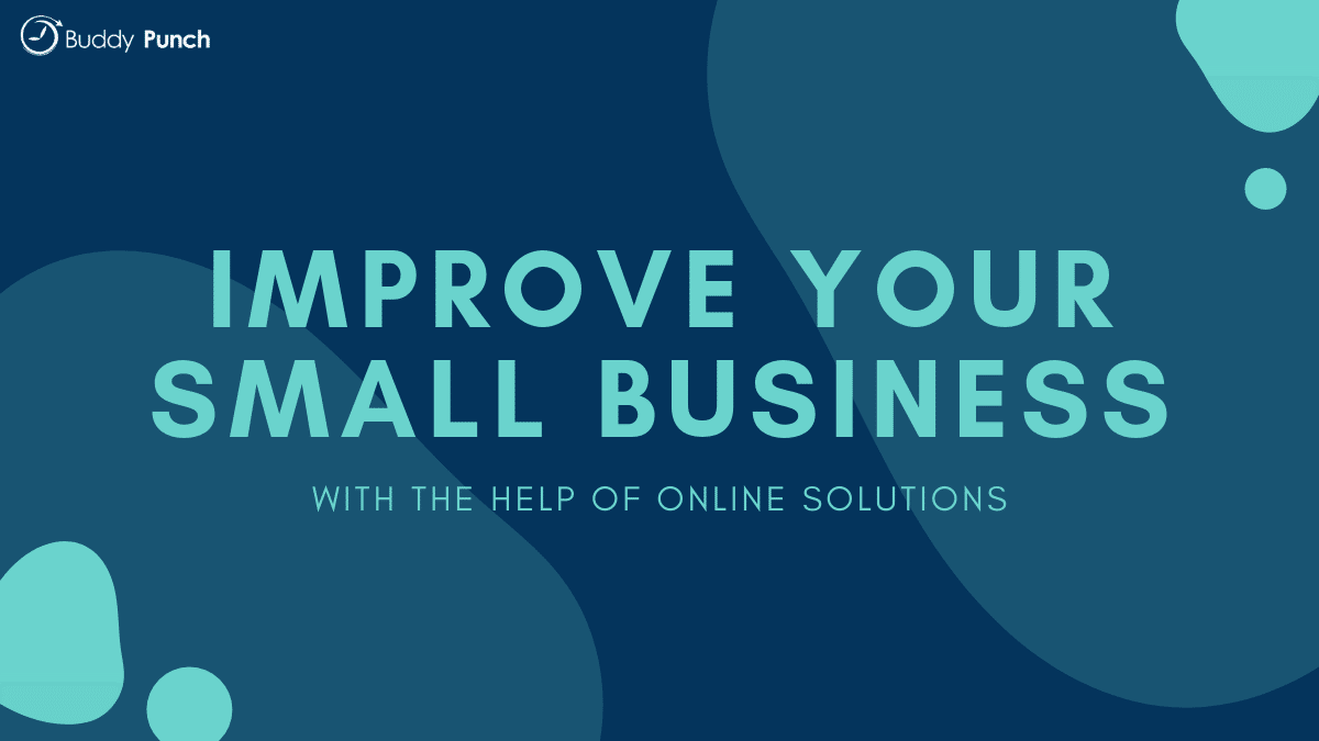 Improve Your Small Business with the Help of Online Solutions