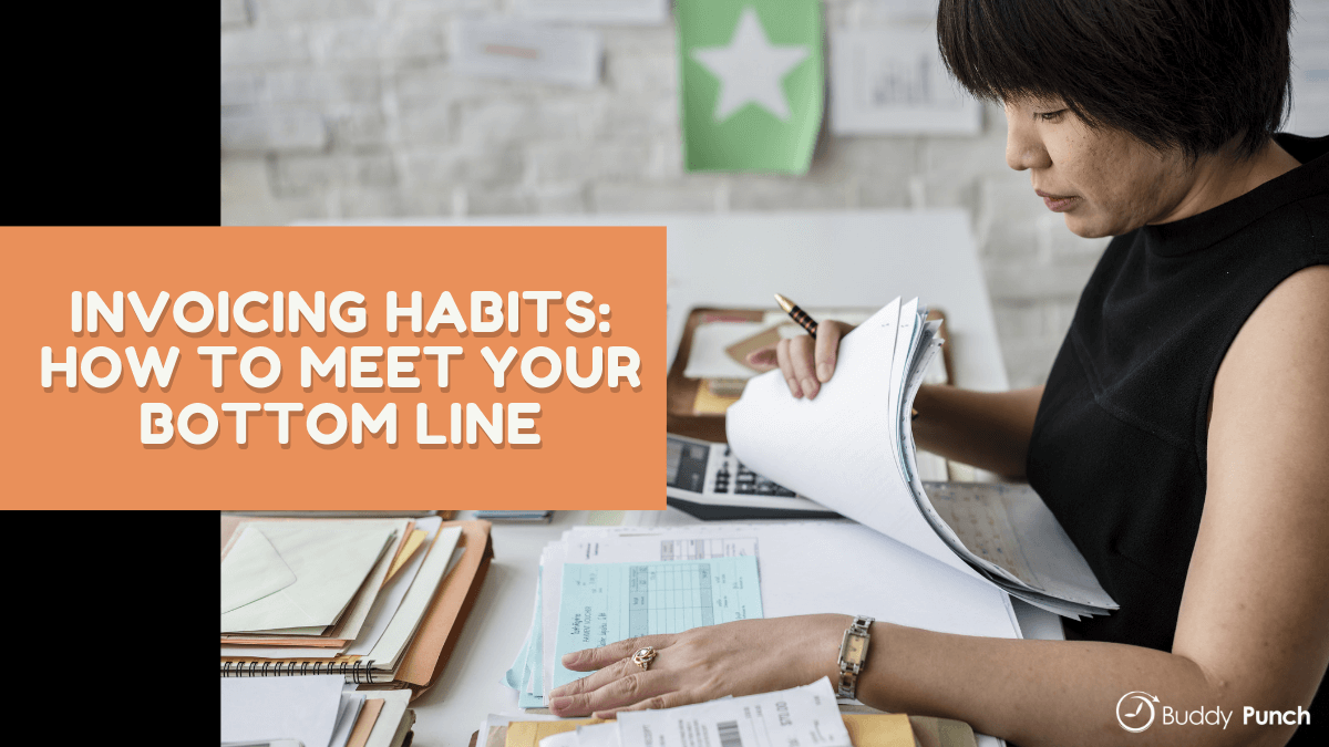 Invoicing Habits: How To Meet Your Bottom Line
