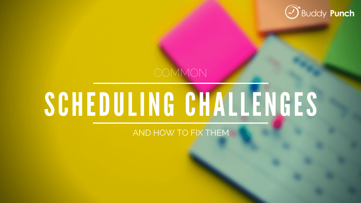 Common Scheduling Challenges and How to Fix Them