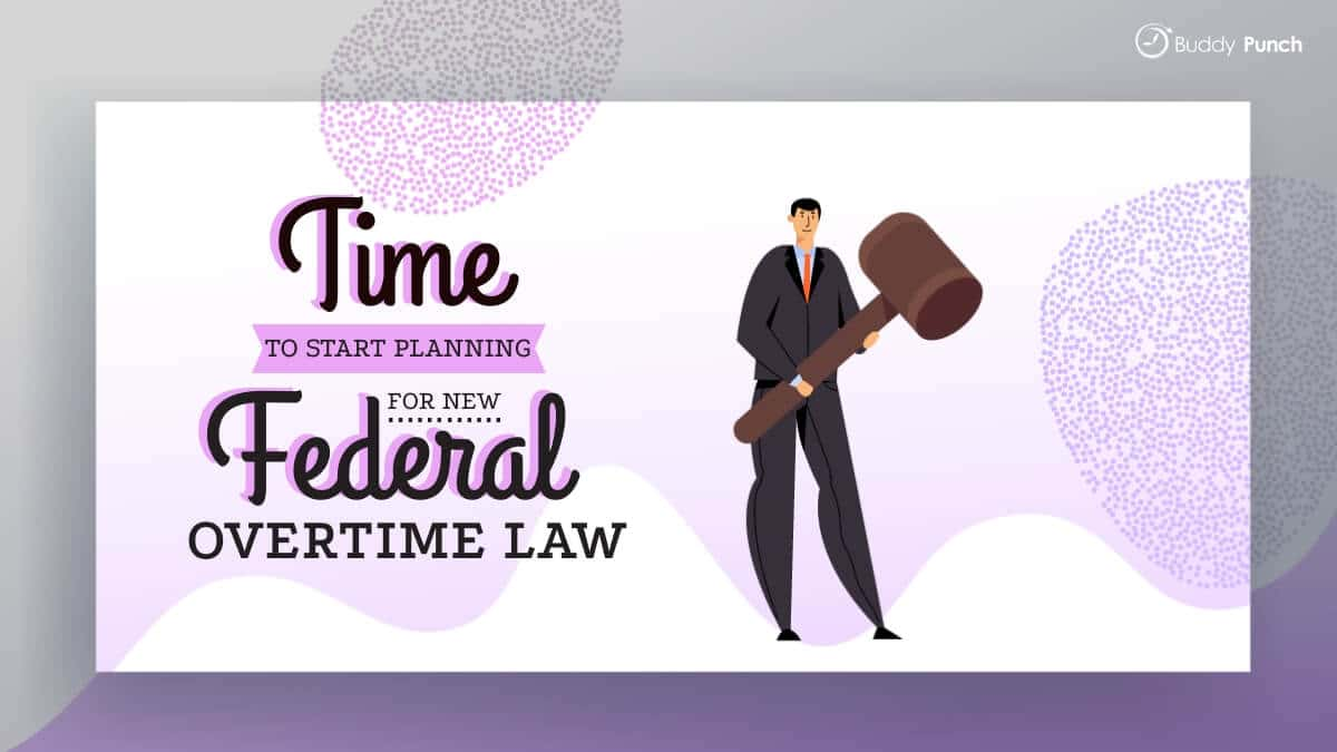 Time to Start Planning for New Federal Overtime Rule