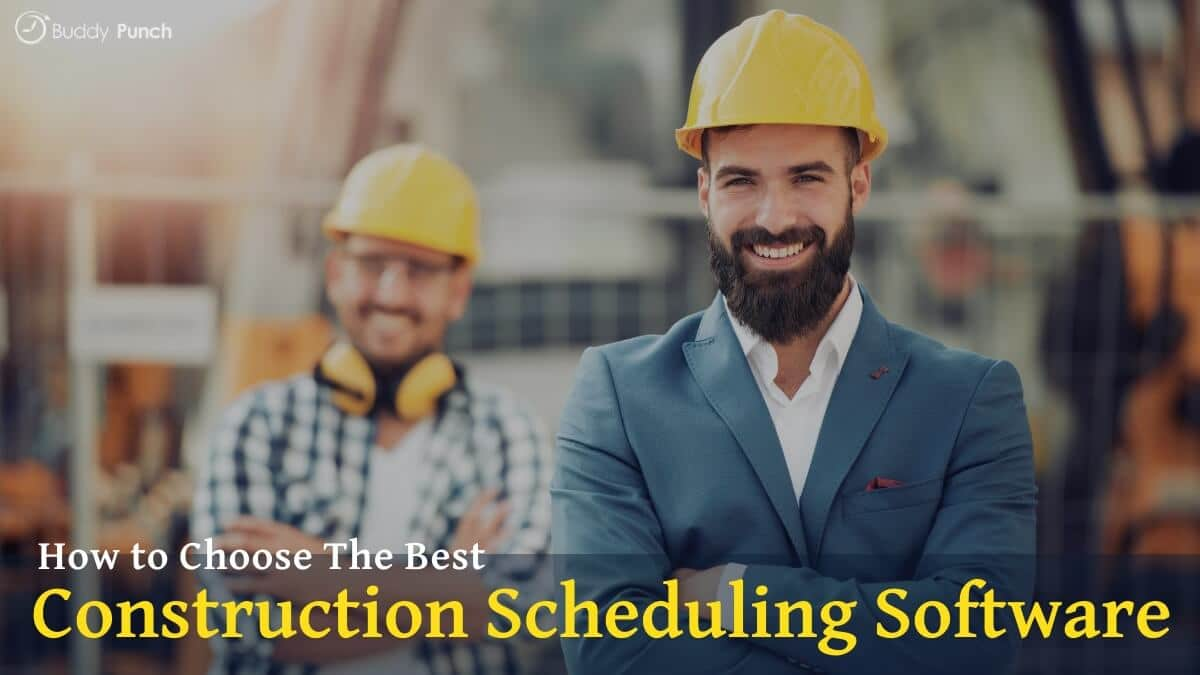 How to Choose the Best Construction Scheduling Software