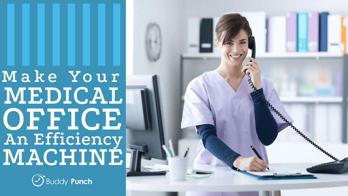 Make Your Medical Office An Efficiency Machine