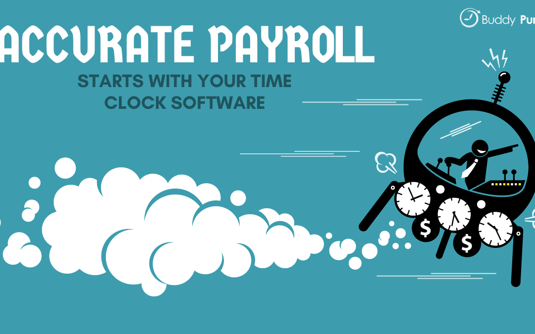 Accurate Payroll Starts With Your Time Clock Software