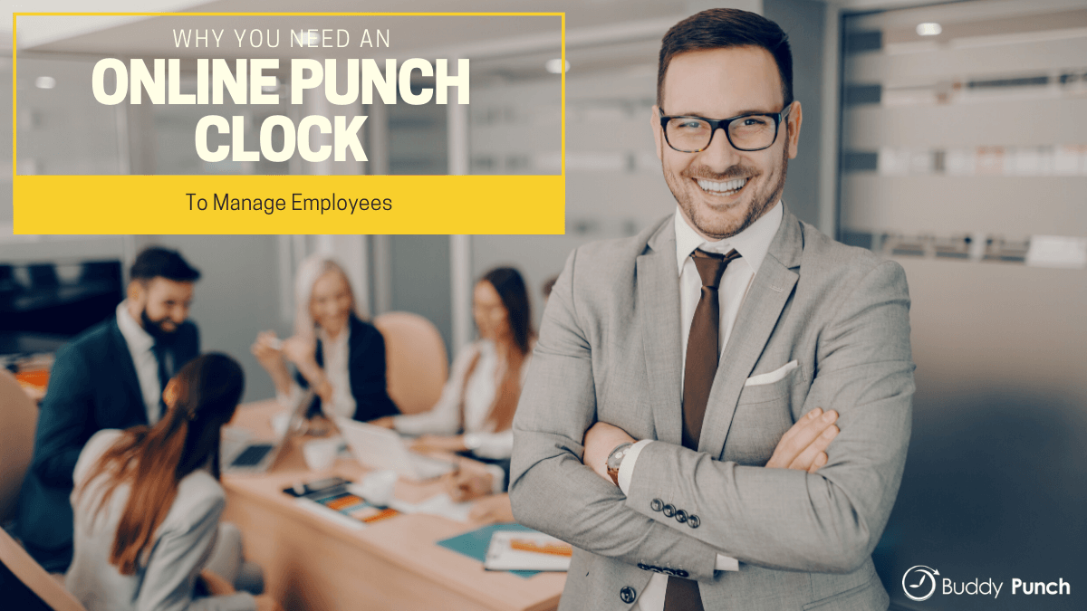 Why You Need An Online Punch Clock To Manage Employee