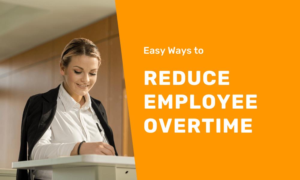 reduce employee overtime