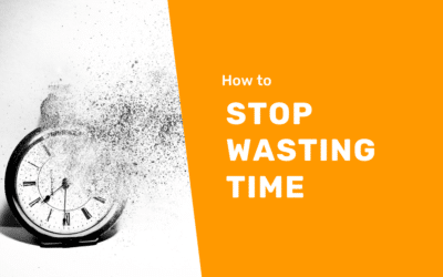 How To Stop Wasting Time: 11 Actionable Tips To Prevent Poor Time Management