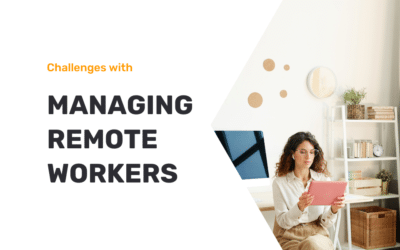 The Challenges with Managing Remote Workers