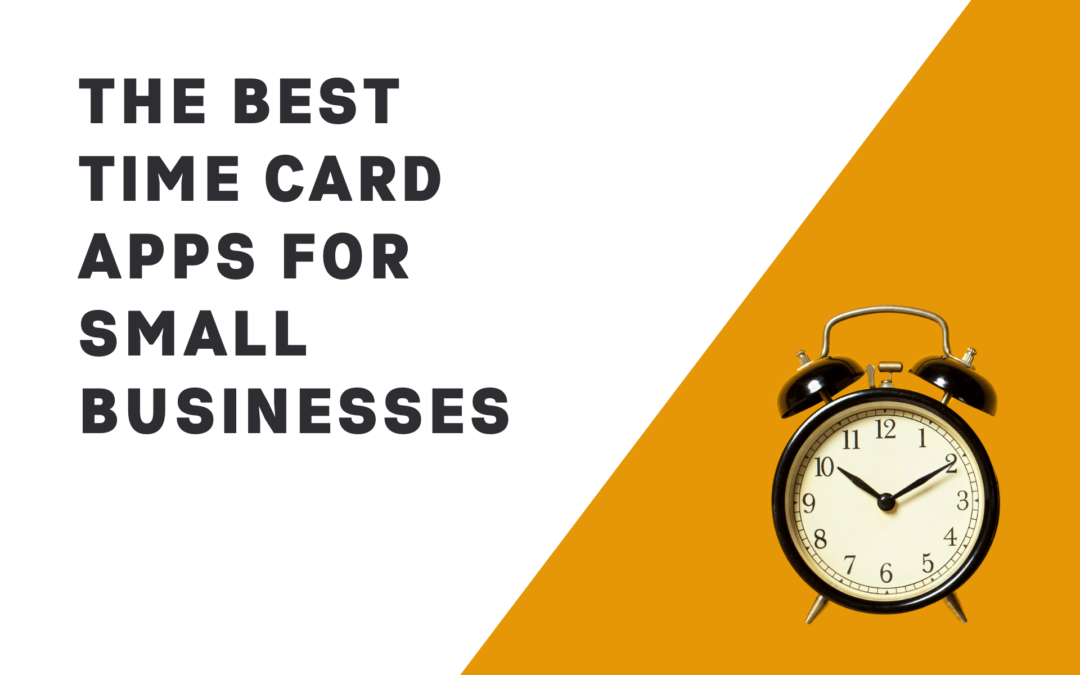 10 Best Time Card Apps for Small Businesses in 2021