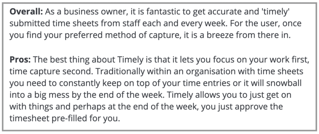 Timely Review: Fantastic to get accurate 'timely' submitted time sheets.