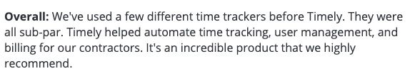 """Timely review: """"Timely helped automate time tracking, user management, and billing for our contractors."""""""