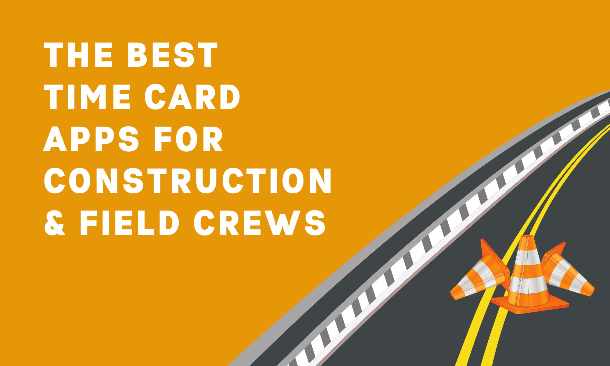 7 Best Time Card Apps for Construction and Field Crews (In-Depth Post)