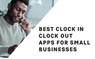 10 Best Clock In Clock Out Apps for Small Businesses (In-Depth Comparison)