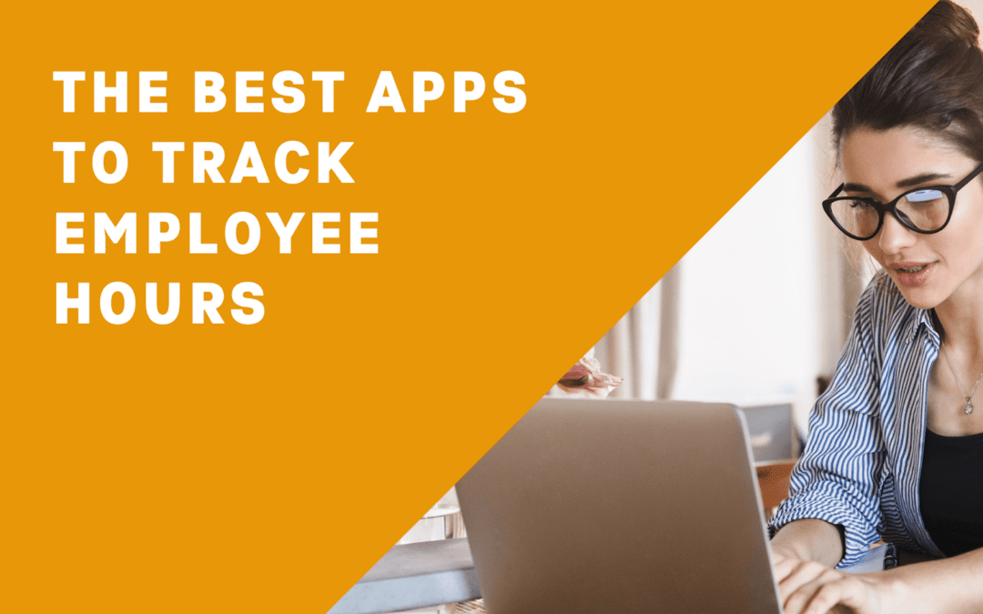 9 Best Apps to Track Employee Hours (An In-Depth Guide)