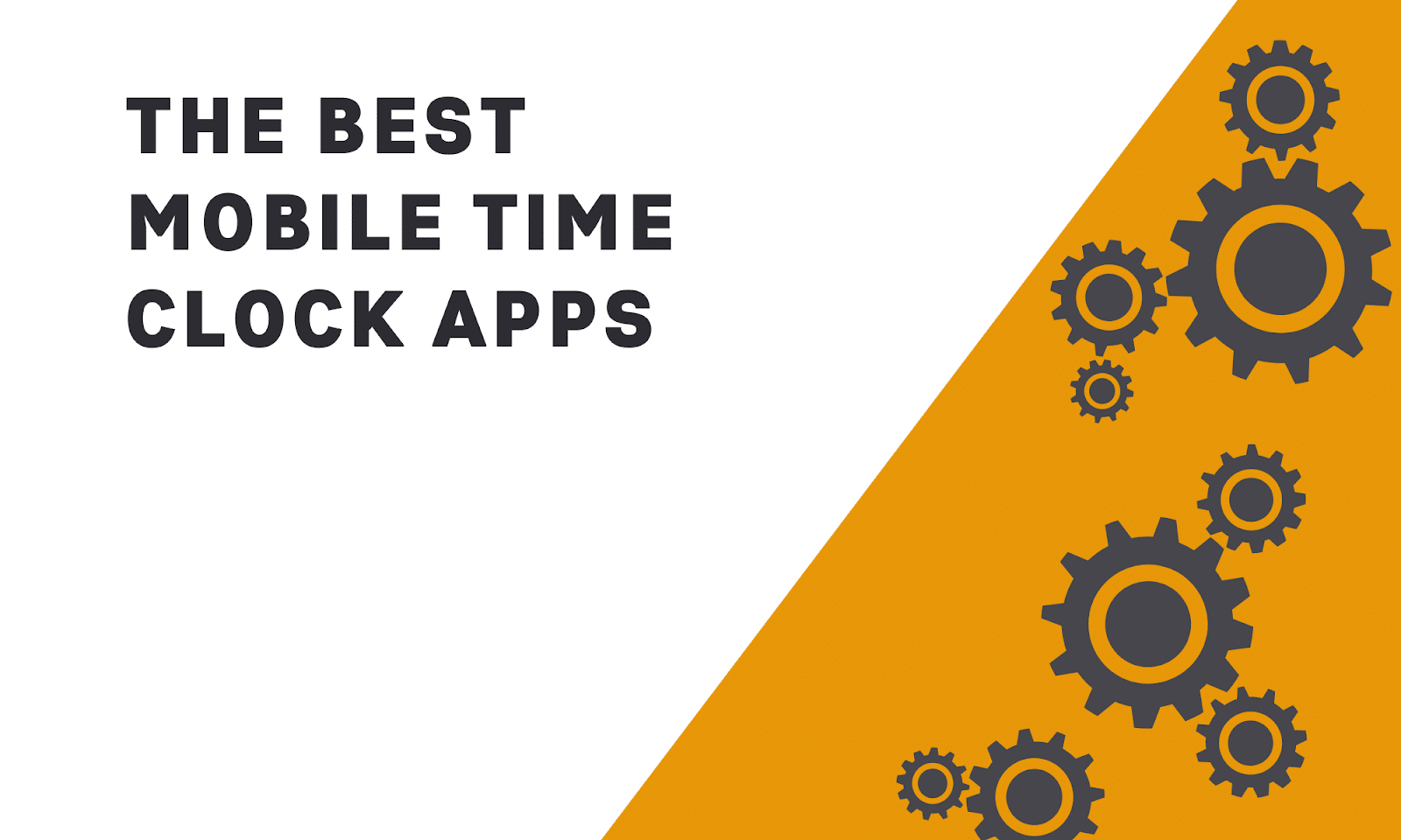 8 Best Mobile Time Clock Apps (In-Depth Post)