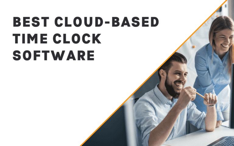 Best Cloud-Based Time Clock Software (In-Depth Look)
